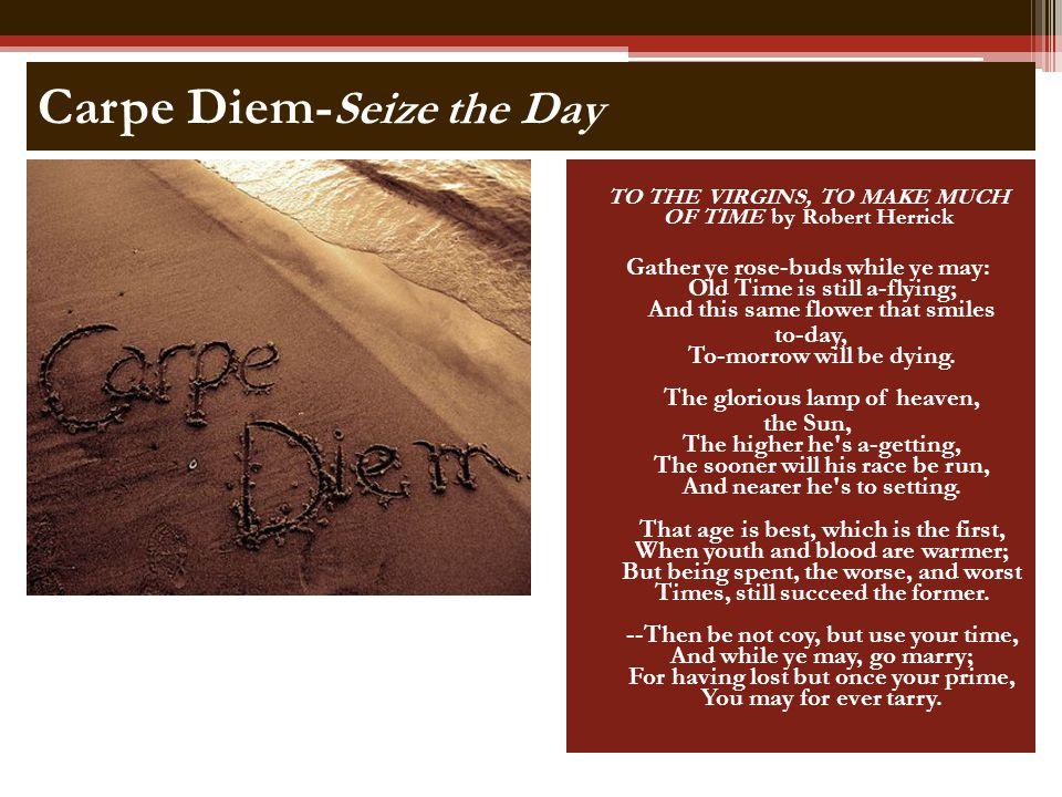 Carpe Diem-Seize the Day