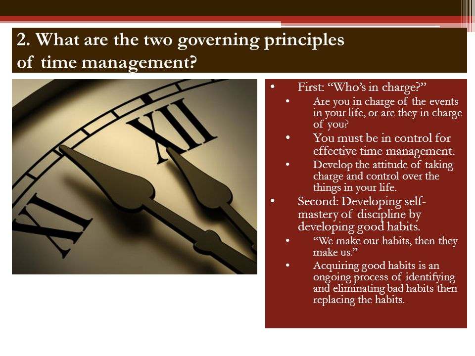 2. What are the two governing principles of time management