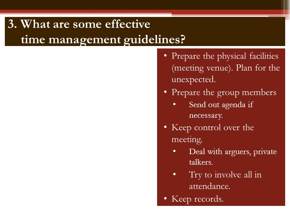 3. What are some effective time management guidelines