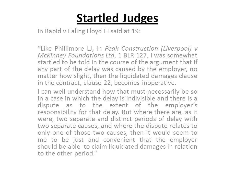 Startled Judges In Rapid v Ealing Lloyd LJ said at 19: