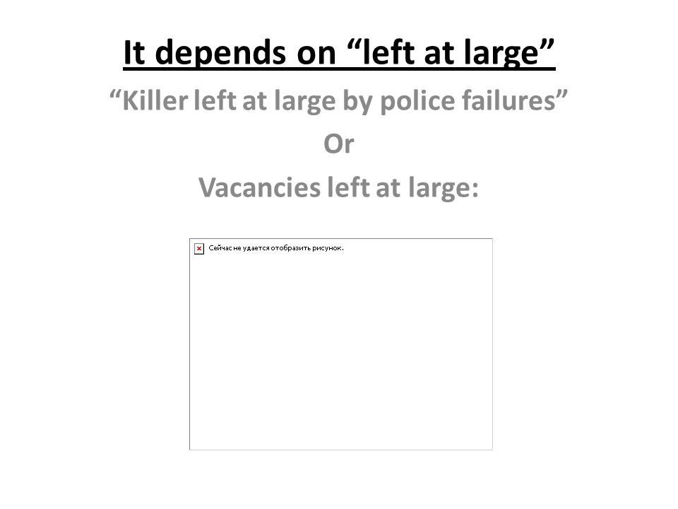 It depends on left at large