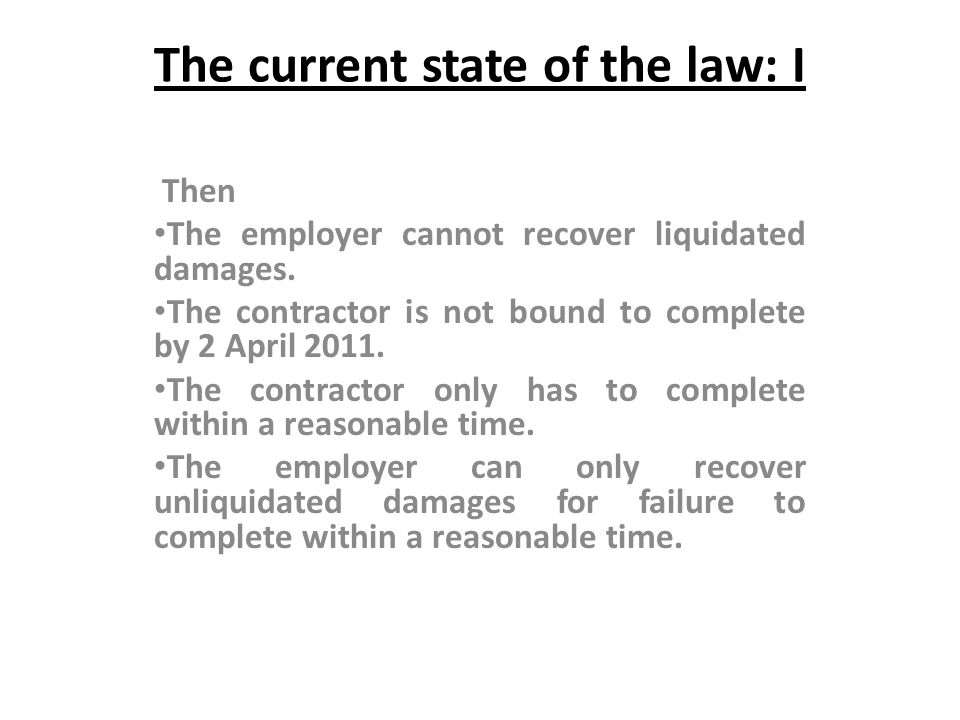 The current state of the law: I