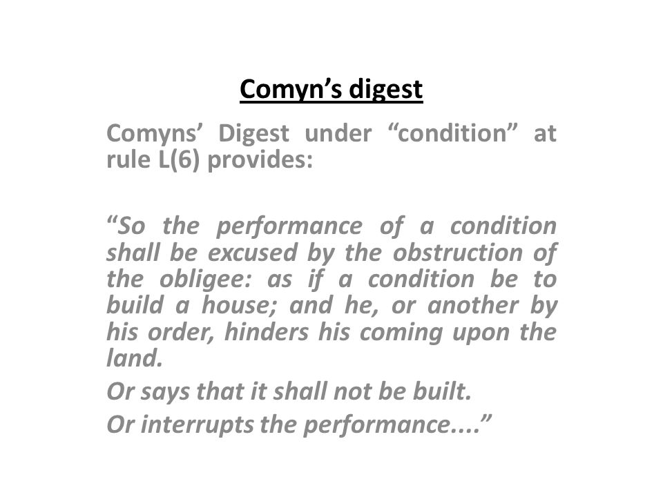 Comyn's digest Comyns' Digest under condition at rule L(6) provides: