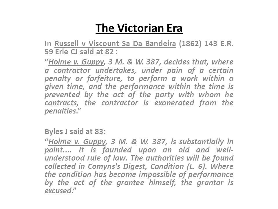 The Victorian Era In Russell v Viscount Sa Da Bandeira (1862) 143 E.R. 59 Erle CJ said at 82 :