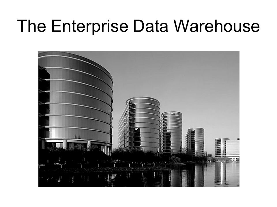 The Enterprise Data Warehouse