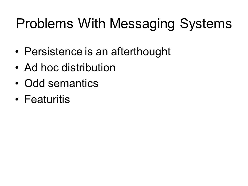 Problems With Messaging Systems