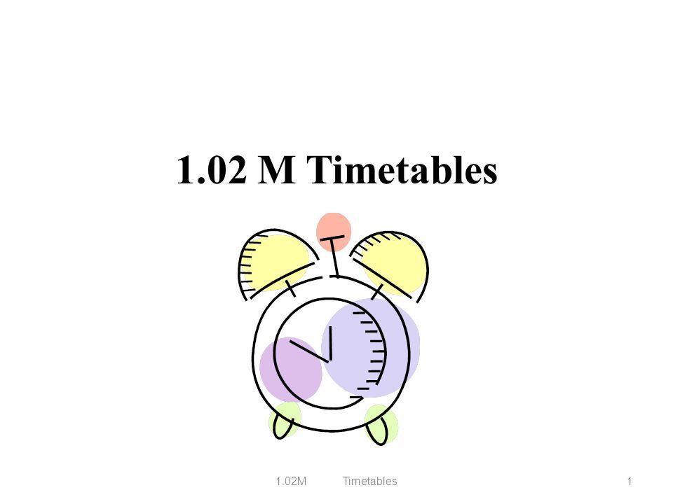 1.02 M Timetables 1.02M Timetables