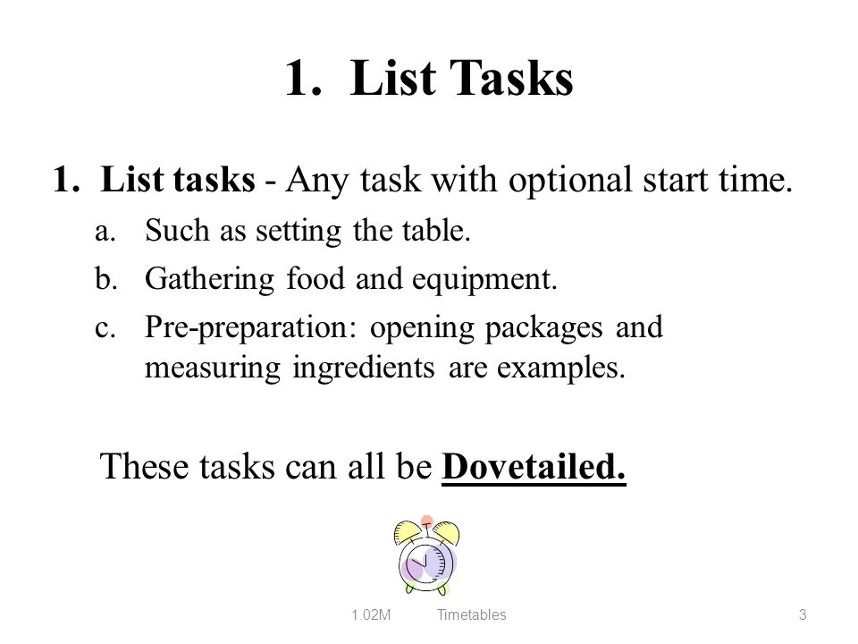 1. List Tasks 1. List tasks - Any task with optional start time.