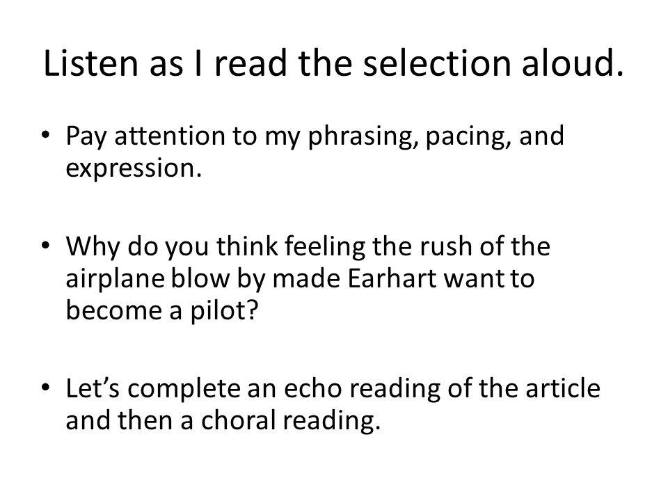 Listen as I read the selection aloud.