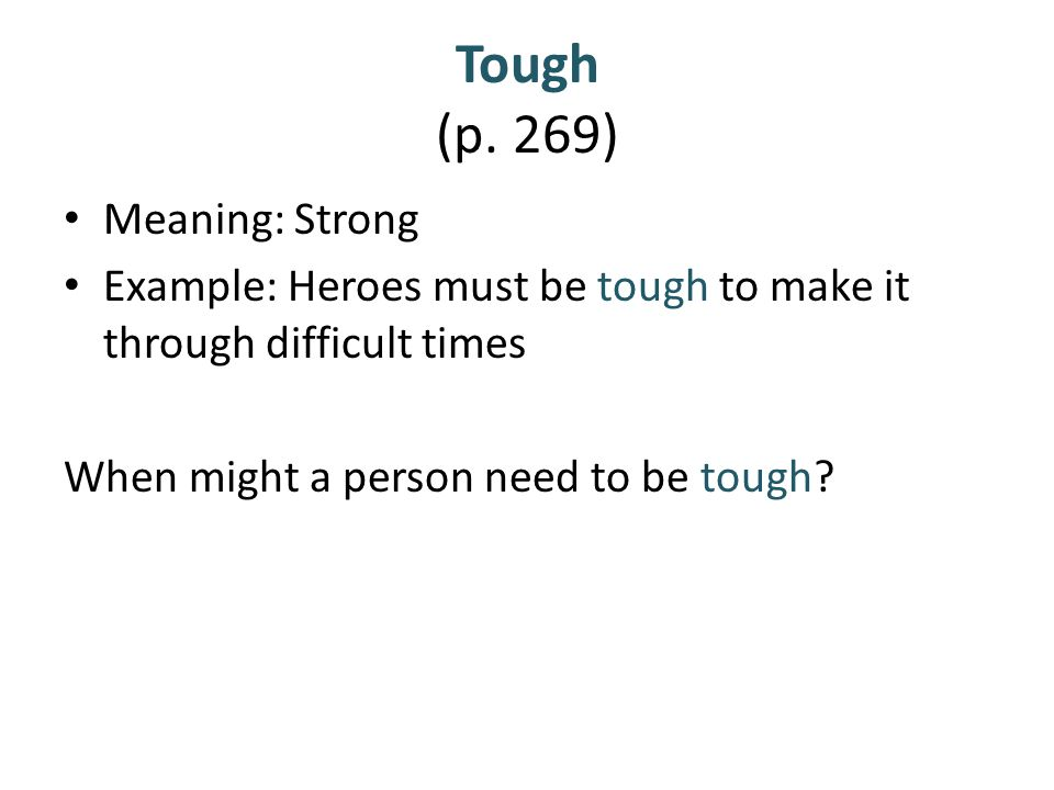 Tough (p. 269) Meaning: Strong