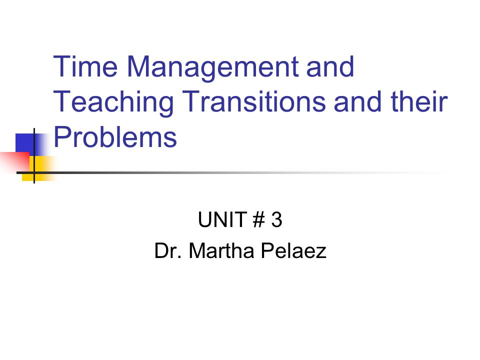 Time Management and Teaching Transitions and their Problems
