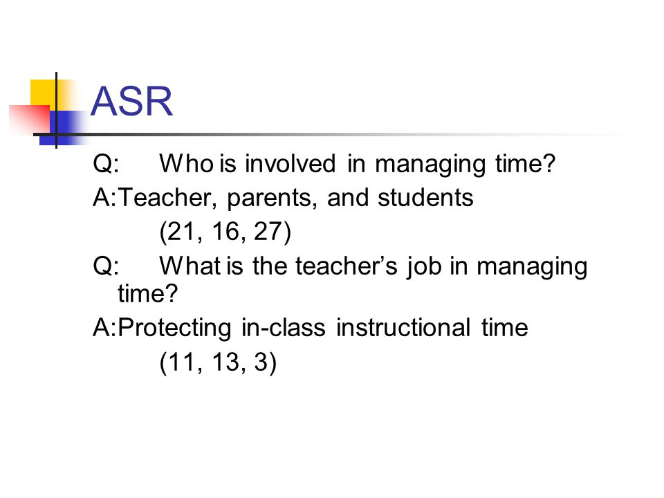 ASR Q: Who is involved in managing time