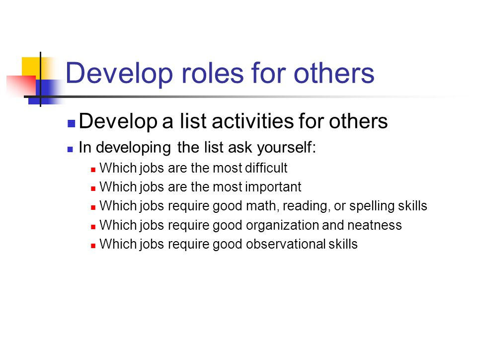 Develop roles for others