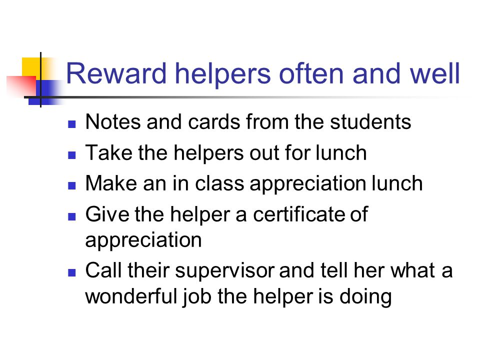 Reward helpers often and well