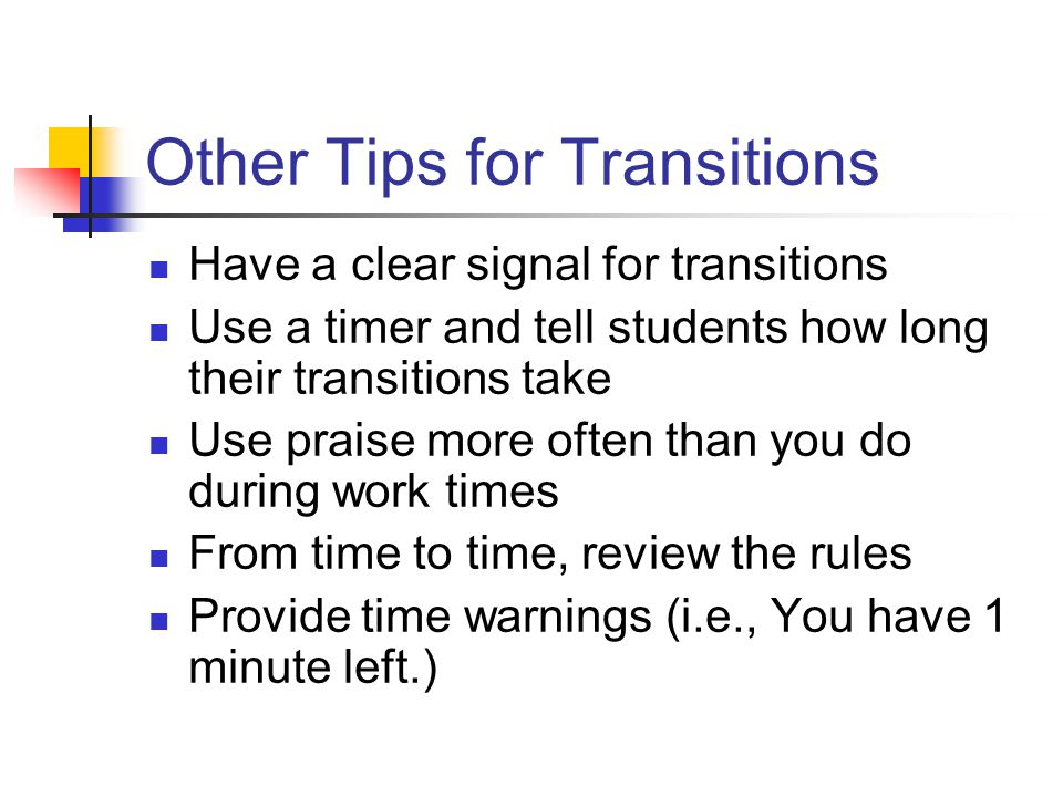 Other Tips for Transitions