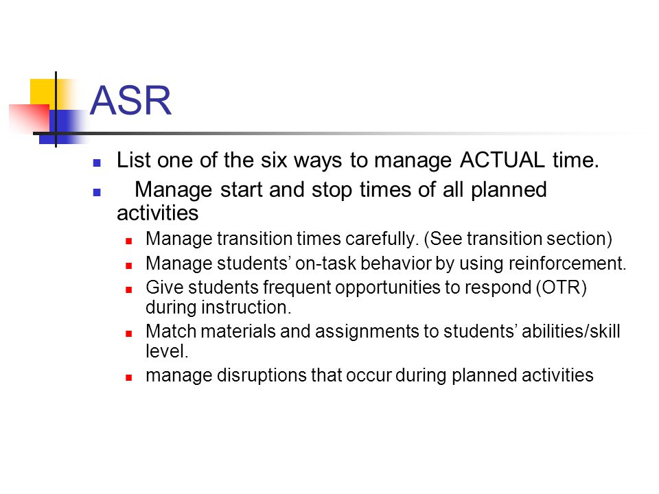 ASR List one of the six ways to manage ACTUAL time.