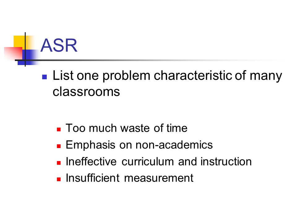 ASR List one problem characteristic of many classrooms