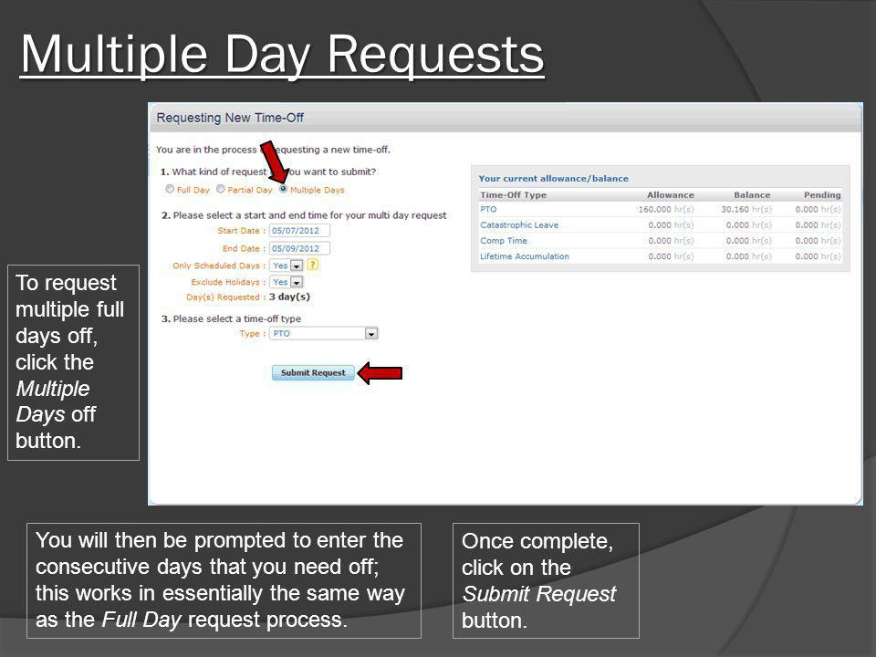 Multiple Day Requests To request multiple full days off, click the Multiple Days off button.