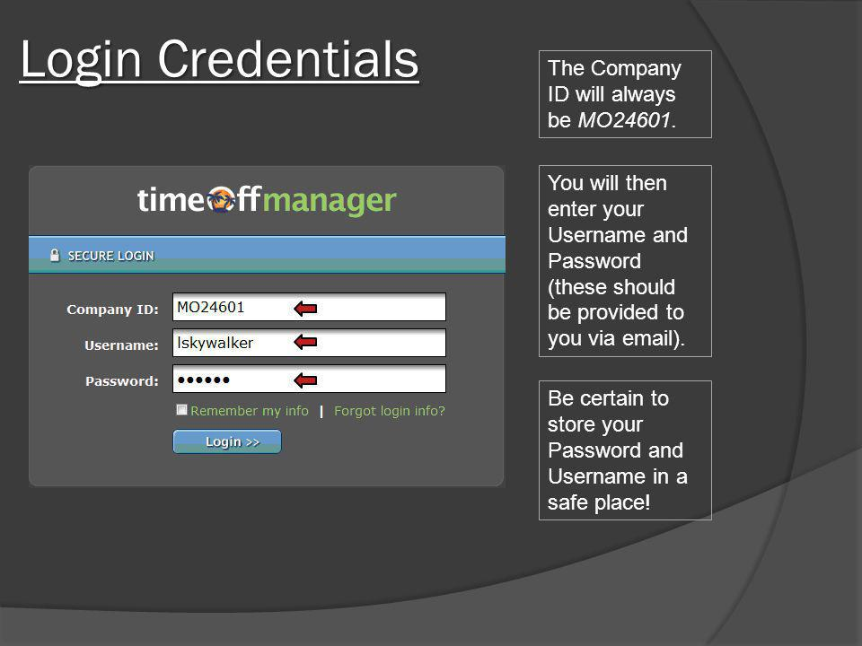 Login Credentials The Company ID will always be MO24601.