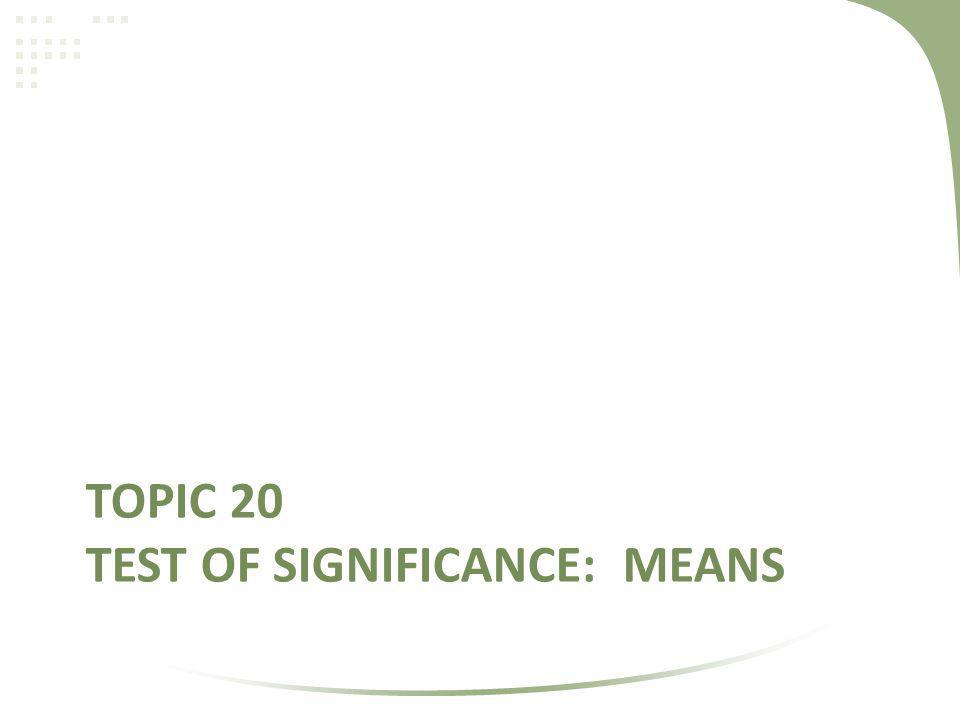 Topic 20 Test of Significance: Means