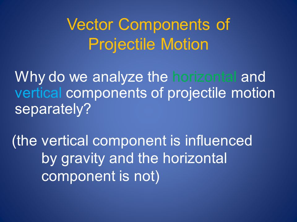 Vector Components of Projectile Motion