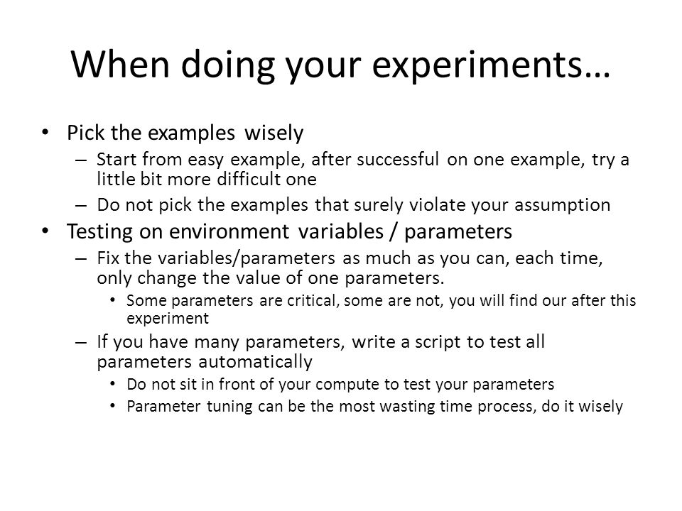 When doing your experiments…