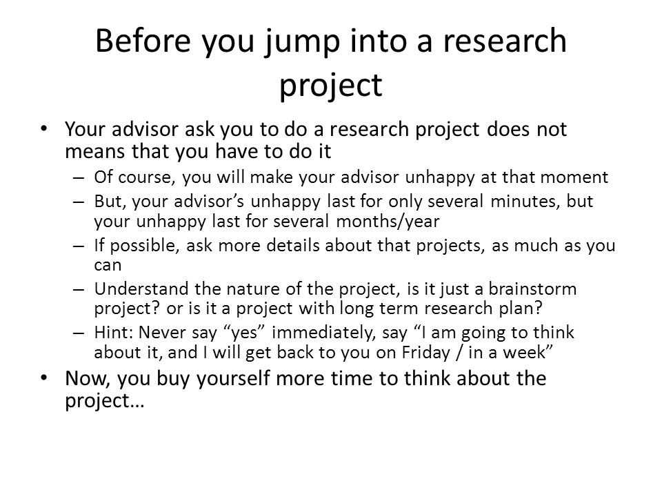 Before you jump into a research project