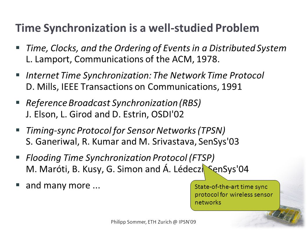 Time Synchronization is a well-studied Problem