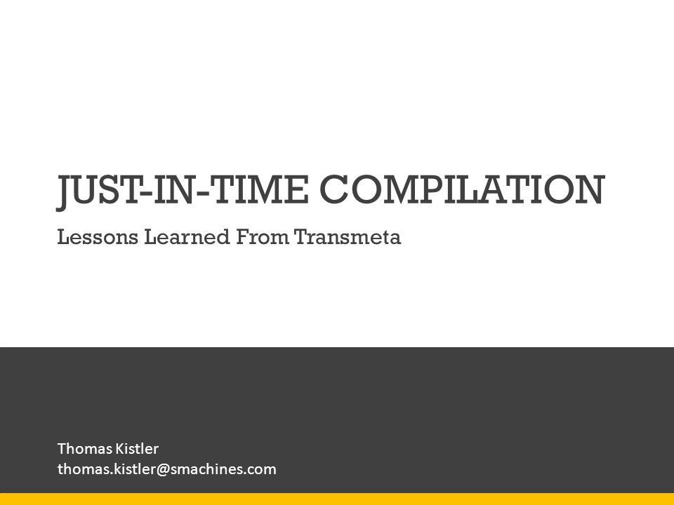 JUST-IN-TIME COMPILATION