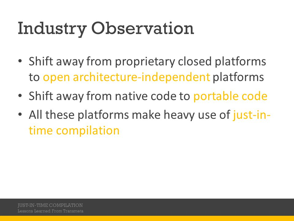 Industry Observation Shift away from proprietary closed platforms to open architecture-independent platforms.