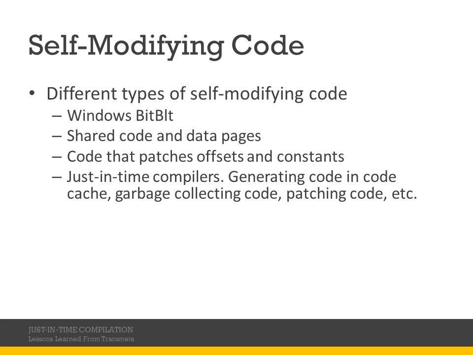 Self-Modifying Code Different types of self-modifying code