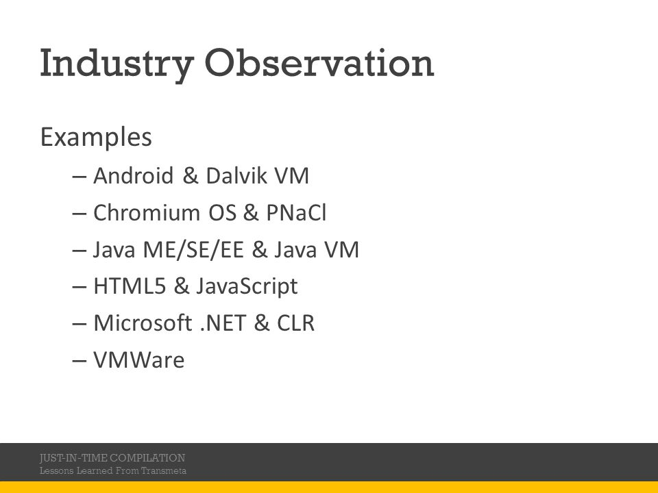 Industry Observation Examples Android & Dalvik VM Chromium OS & PNaCl