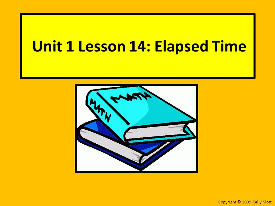 Unit 1 Lesson 14: Elapsed Time
