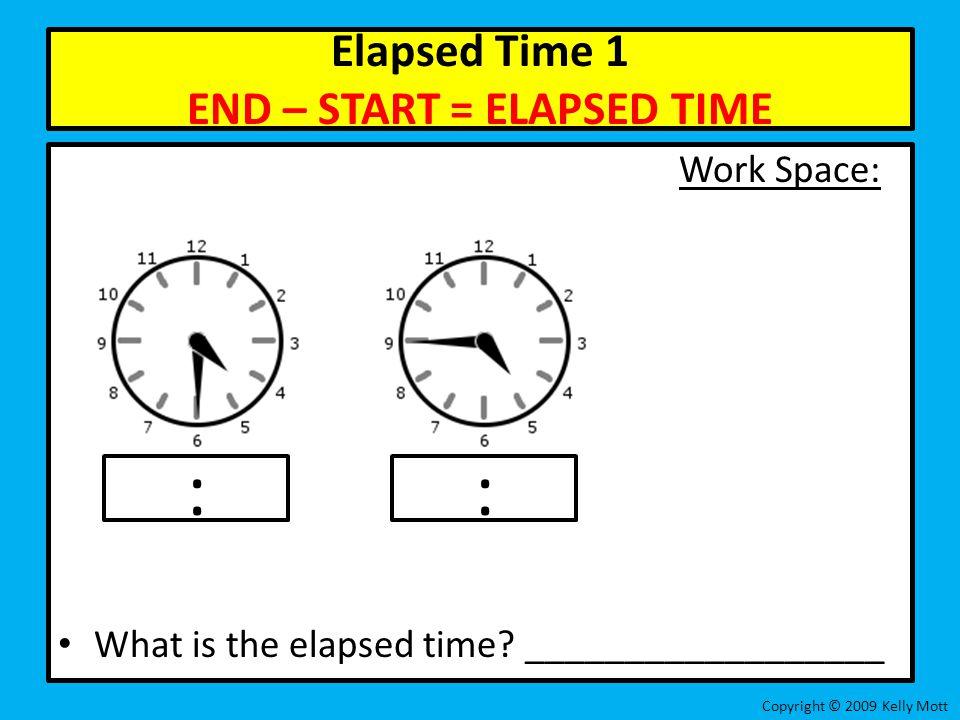 Elapsed Time 1 END – START = ELAPSED TIME