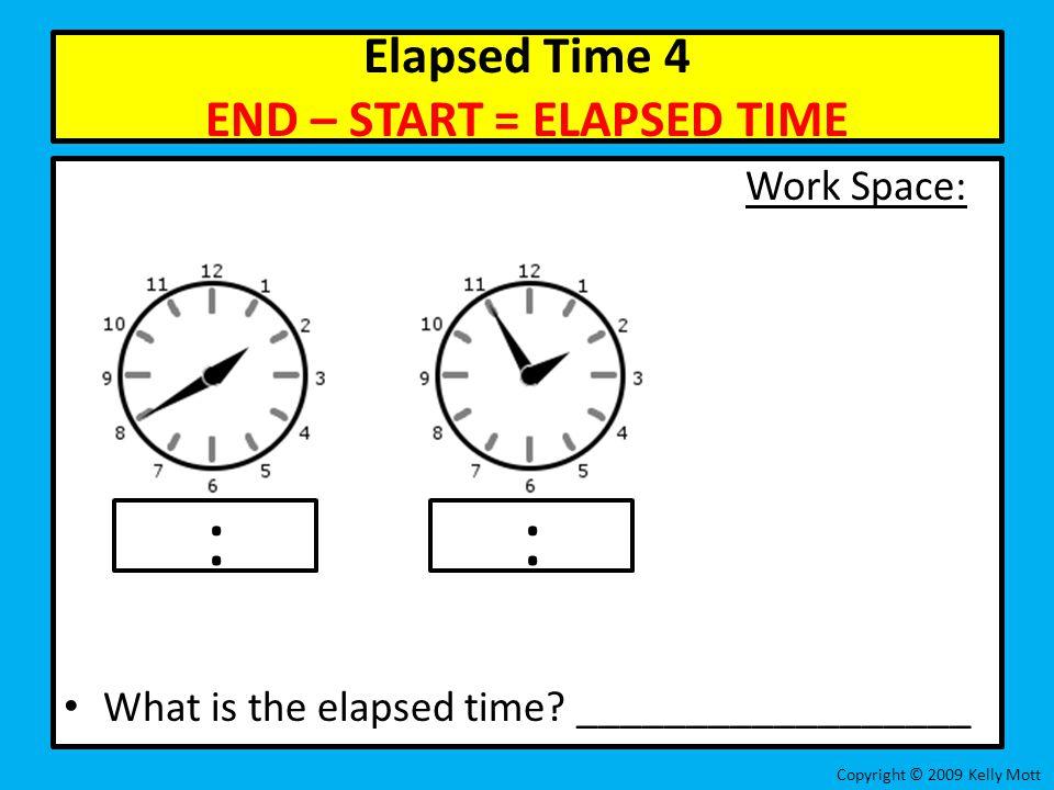 Elapsed Time 4 END – START = ELAPSED TIME