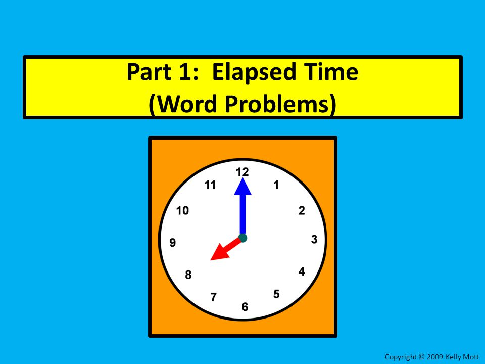 Part 1: Elapsed Time (Word Problems)