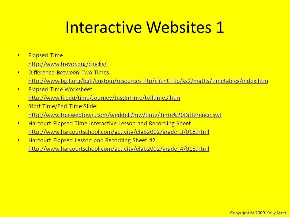 Interactive Websites 1 Elapsed Time http://www.trevor.org/clocks/