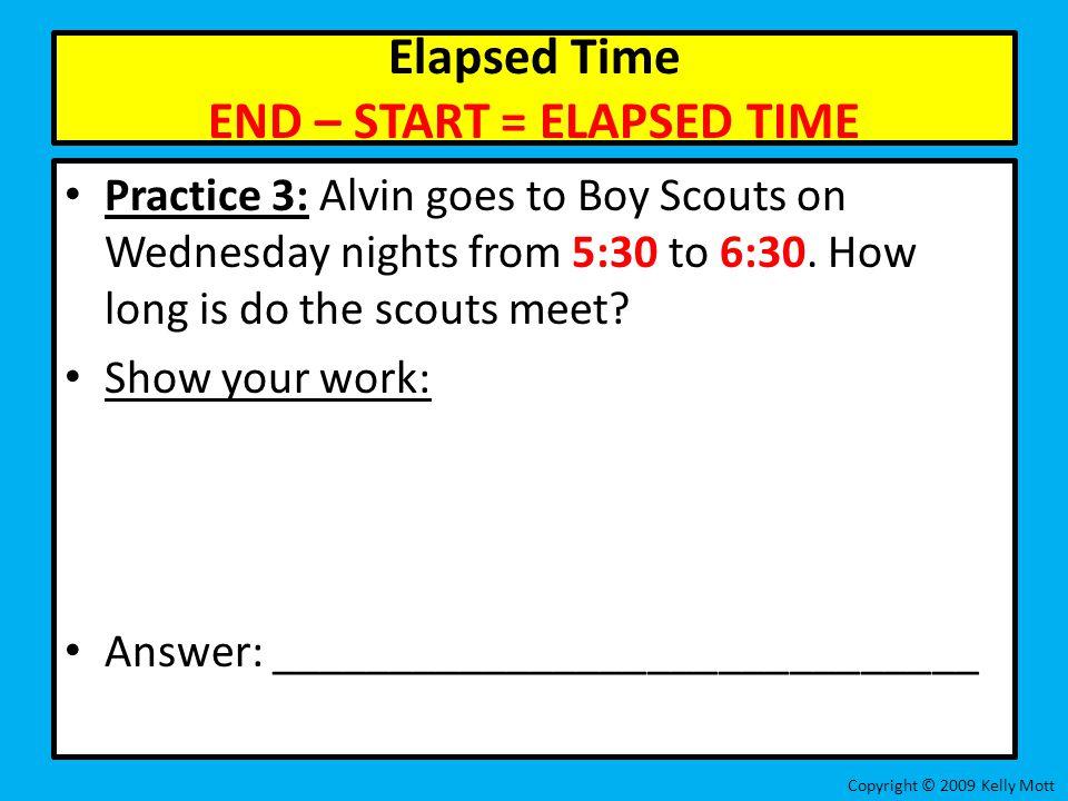 Elapsed Time END – START = ELAPSED TIME