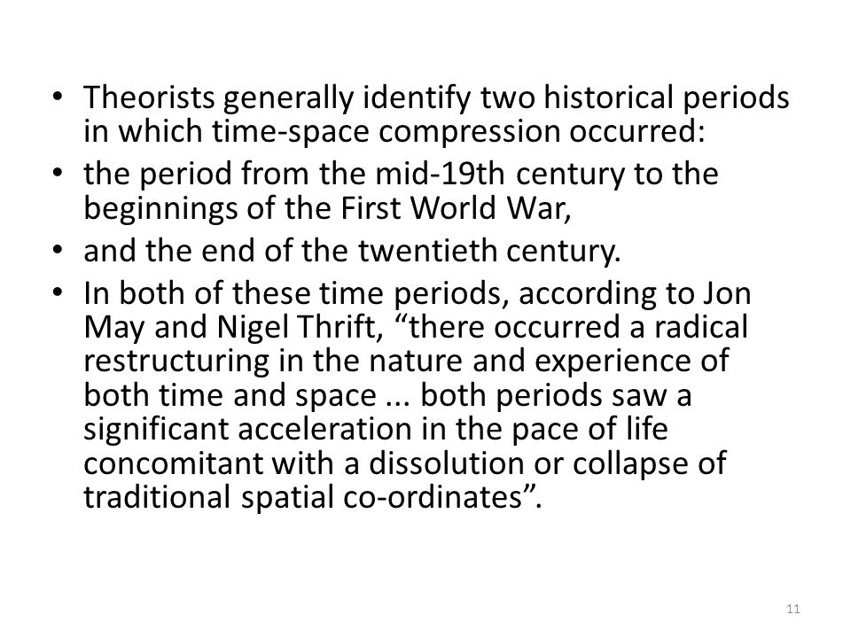 Theorists generally identify two historical periods in which time-space compression occurred: