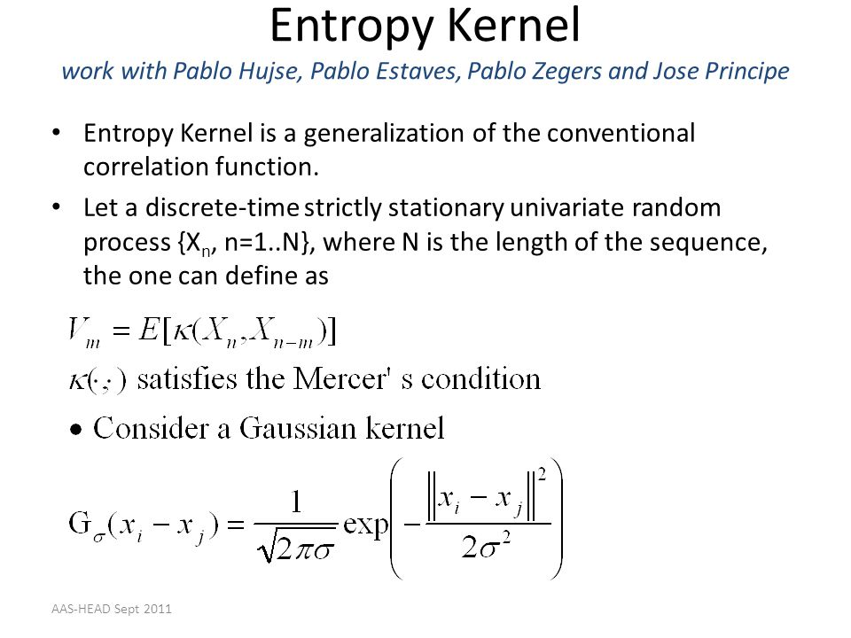 Entropy Kernel work with Pablo Hujse, Pablo Estaves, Pablo Zegers and Jose Principe