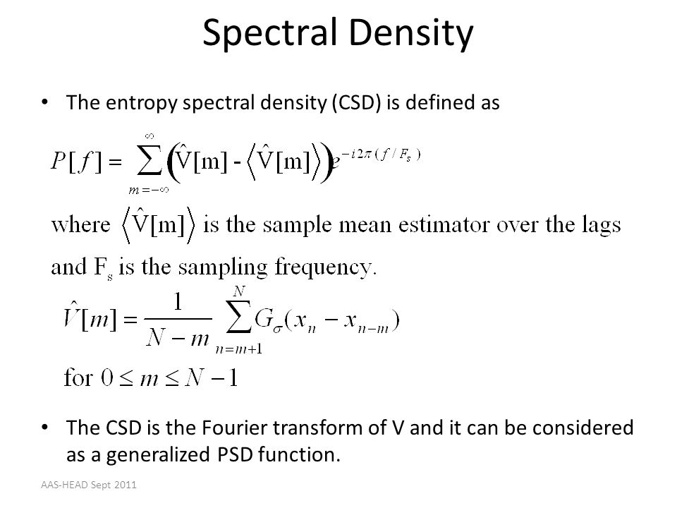 Spectral Density The entropy spectral density (CSD) is defined as