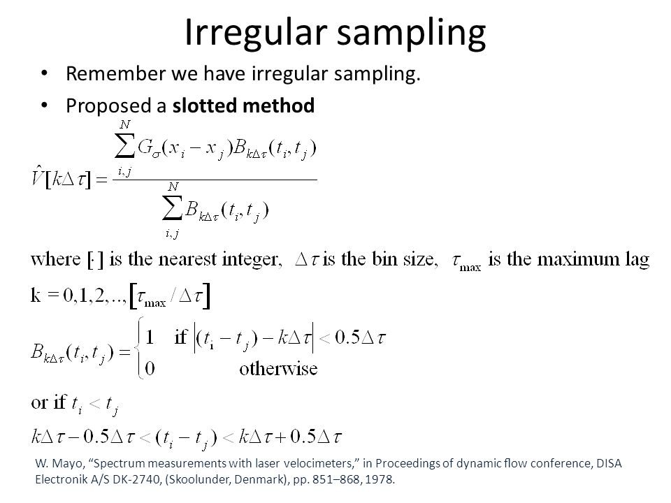 Irregular sampling Remember we have irregular sampling.