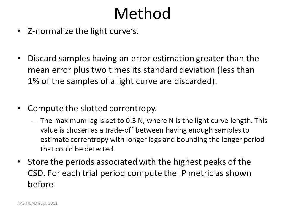 Method Z-normalize the light curve's.