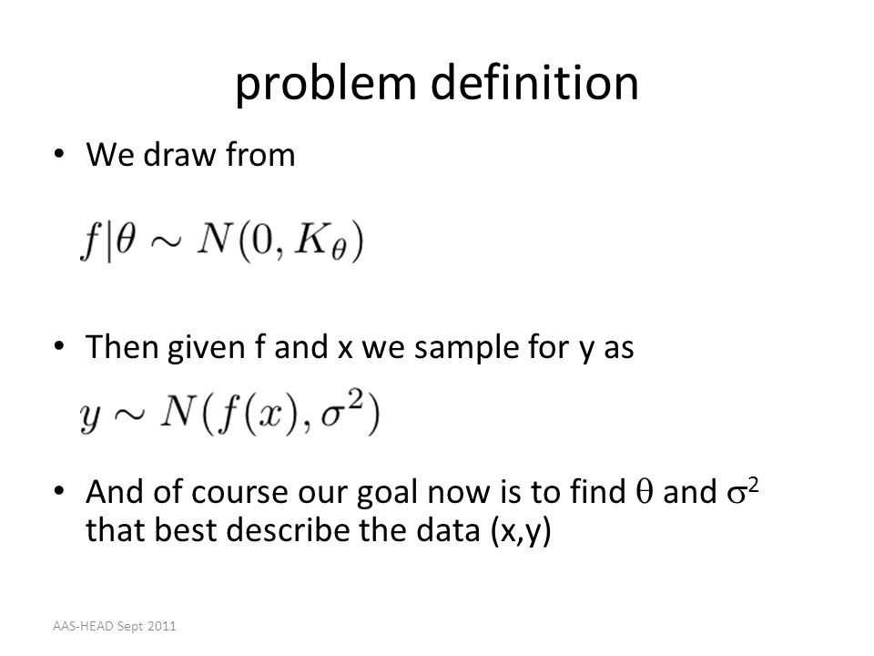 problem definition We draw from Then given f and x we sample for y as