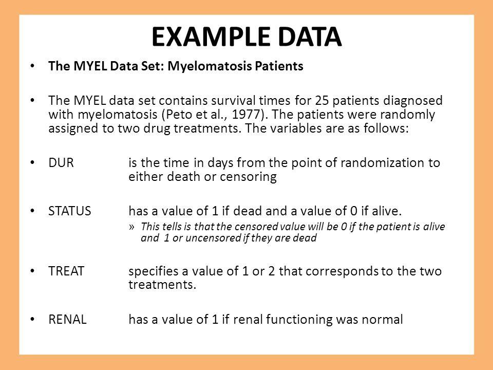 EXAMPLE DATA The MYEL Data Set: Myelomatosis Patients