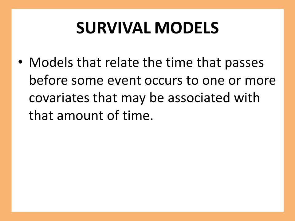 SURVIVAL MODELS
