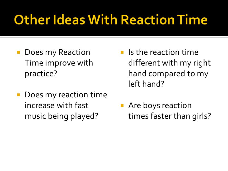 Other Ideas With Reaction Time