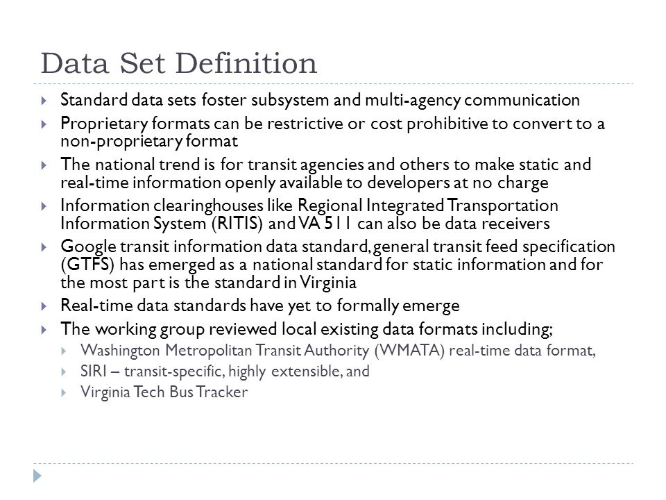 Data Set Definition Standard data sets foster subsystem and multi-agency communication.