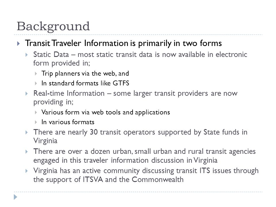 Background Transit Traveler Information is primarily in two forms
