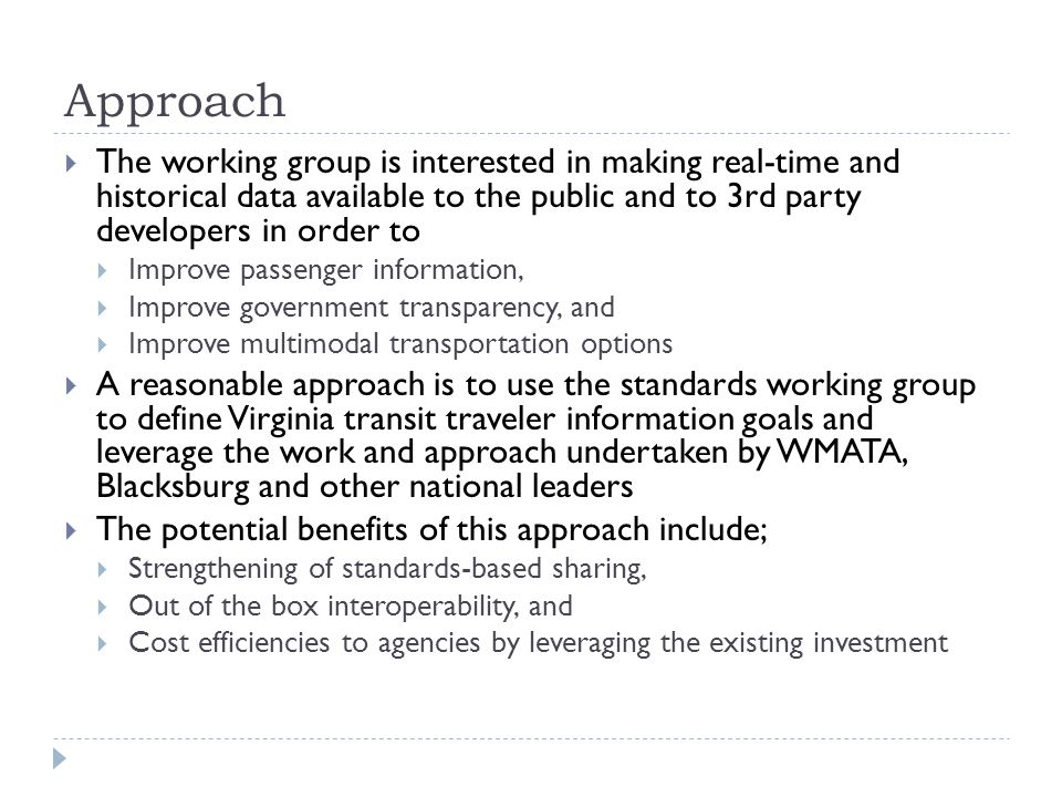Approach The working group is interested in making real-time and historical data available to the public and to 3rd party developers in order to.